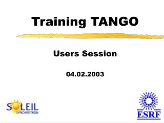 Training TANGO Users Session 04.02.2003