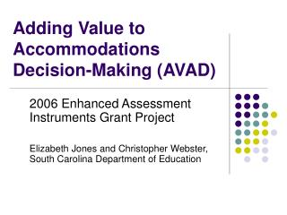 Adding Value to Accommodations Decision-Making (AVAD)