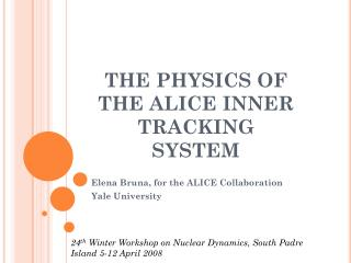 THE PHYSICS OF THE ALICE INNER TRACKING SYSTEM