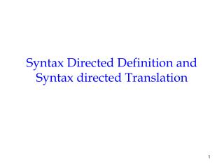 Syntax Directed Definition and  Syntax directed Translation