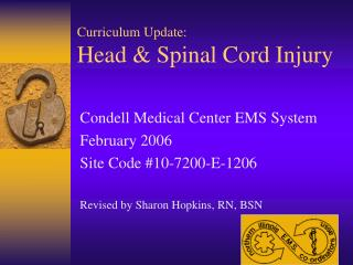 Curriculum Update:     Head & Spinal Cord Injury