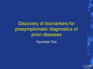 Discovery of biomarkers for presymptomatic diagnostics of  prion diseases