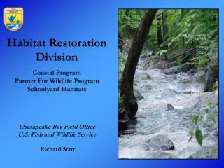 Habitat Restoration Division  Coastal Program Partner For Wildlife Program Schoolyard Habitats   Chesapeake Bay Field Of