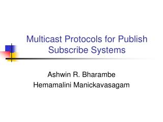 Multicast Protocols for Publish Subscribe Systems