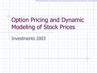 Option Pricing and Dynamic Modeling of Stock Prices