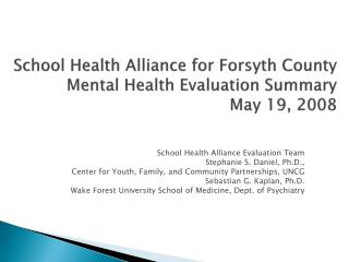 School Health Alliance for Forsyth County  Mental Health Evaluation Summary  May 19, 2008