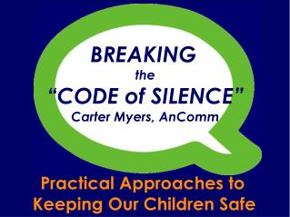 "BREAKING  the  ""CODE of SILENCE"" Carter Myers, AnComm"