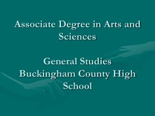 Associate Degree in Arts and Sciences General Studies Buckingham County High School