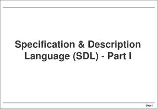 Specification & Description Language (SDL) - Part I