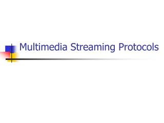 Multimedia Streaming Protocols