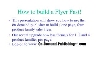 How to build a Flyer Fast
