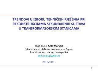 Prof. dr. sc. Ante Marušić Fakultet elektrotehnike i računarstva Zagreb