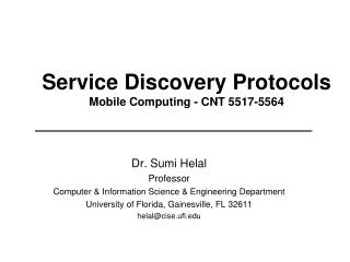 Service Discovery Protocols Mobile Computing - CNT 5517-5564