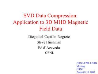 SVD Data Compression: Application to 3D MHD Magnetic Field Data