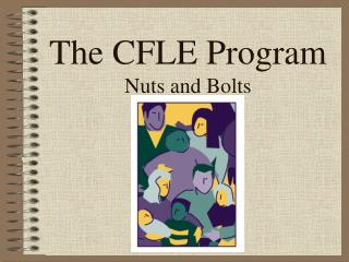 The CFLE Program  Nuts and Bolts