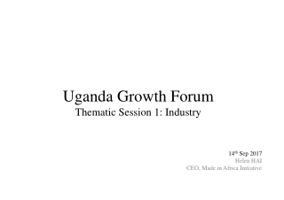 Uganda Growth Forum Thematic Session 1: Industry