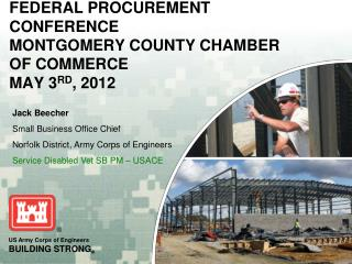 FEDERAL PROCUREMENT CONFERENCE MONTGOMERY COUNTY CHAMBER OF COMMERCE MAY 3 RD , 2012