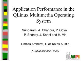Application Performance in the QLinux Multimedia Operating System