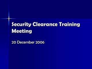 Security Clearance Training Meeting