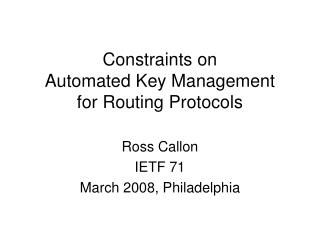 Constraints on  Automated Key Management for Routing Protocols