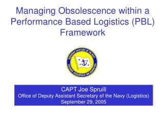 CAPT Joe Spruill Office of Deputy Assistant Secretary of the Navy (Logistics)  September 29, 2005
