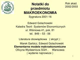 Edward Golachowski       Katedra Teorii  Systemów Ekonomicznych ul. Wiśniowa 41, pok. 81