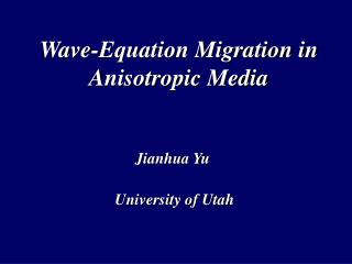 Wave-Equation Migration in Anisotropic Media