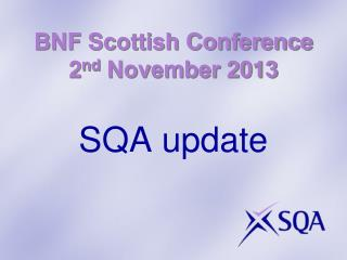 BNF Scottish Conference 2 nd  November 2013