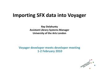 Voyager developer meets developer meeting  1-2 February 2010