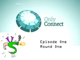 Episode One Round One
