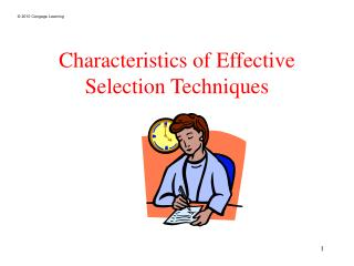 Characteristics of Effective  Selection Techniques