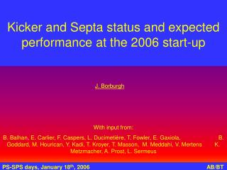 Kicker and Septa status and expected performance at the 2006 start-up