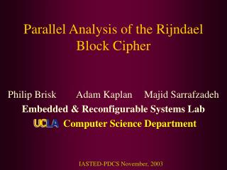 Parallel Analysis of the Rijndael Block Cipher