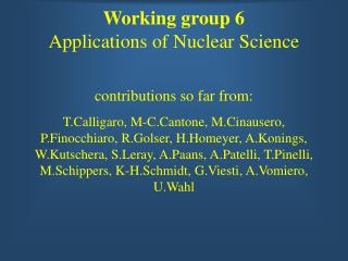 Working group 6 Applications of Nuclear Science
