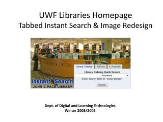 UWF Libraries Homepage  Tabbed Instant Search & Image Redesign