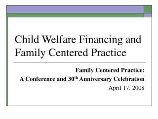 Child Welfare Financing and Family Centered Practice
