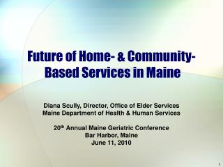 Future of Home- & Community-  Based Services in Maine
