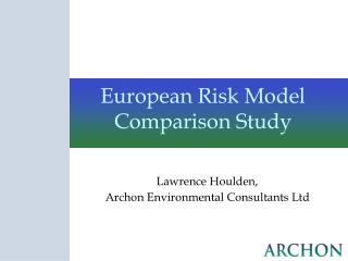 European Risk Model Comparison Study