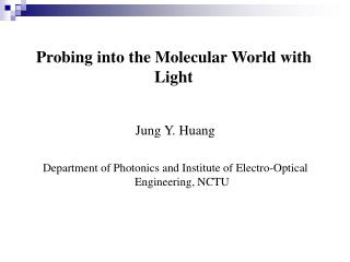 Probing into the Molecular World with Light