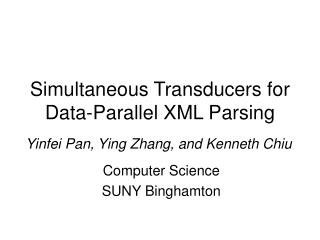 Simultaneous Transducers for Data-Parallel XML Parsing