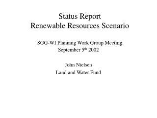 Status Report Renewable Resources Scenario SGG-WI Planning Work Group Meeting