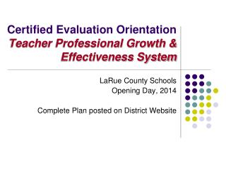 Certified Evaluation Orientation  Teacher Professional Growth & Effectiveness System