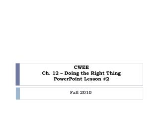 CWEE Ch. 12 – Doing the Right Thing PowerPoint Lesson #2