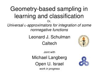 Leonard J. Schulman  Caltech Joint with Michael Langberg  Open U. Israel work in progress