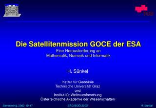 H. Sünkel Institut für Geodäsie Technische Universität Graz und Institut für Weltraumforschung