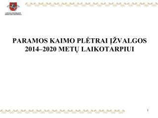 PARAMOS KAIMO PLĖTRAI ĮŽVALGOS 2014–2020 METŲ LAIKOTARPIUI