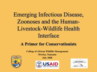 Emerging Infectious Disease, Zoonoses and the Human-Livestock-Wildlife Health Interface