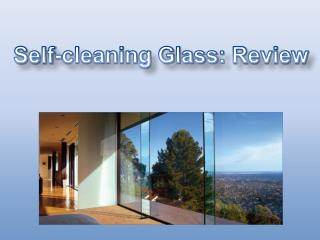 Self-cleaning Glass :  Review