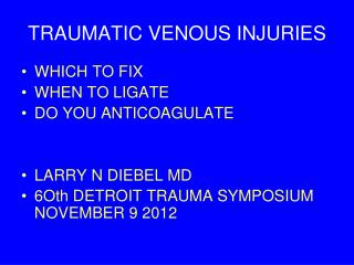 TRAUMATIC VENOUS INJURIES
