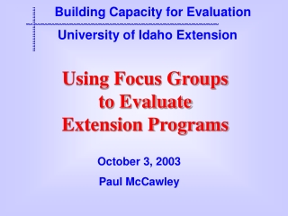 Using Focus Groups  to Evaluate  Extension Programs